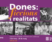 """Women: fictions and realities"" exhibition opens today at Museu d'Història de Catalunya"