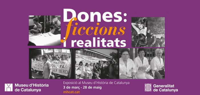 """Women: fictions and realities"" exhibition opens today at Museu d'Història de Catalunya"